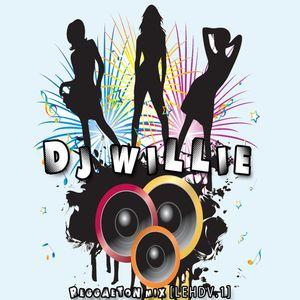 Dj Willie Reggaeton Mix [LEHD V.1]
