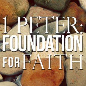 "1 Peter - Foundation For Faith: ""God's Blueprint for Marriage"""