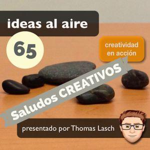 Ideas 065 Saludos CREATIVOS