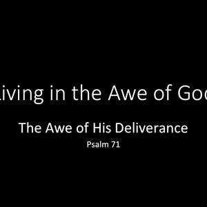 The Awe of His Deliverance (Audio)