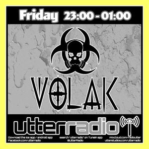 UtterRadio Pres. DJ VOLAK #29 Prt. 1 | 10/11/17