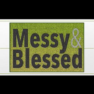 "FileProgress Messy & Blessed - ""God's Gift of Intimacy"""