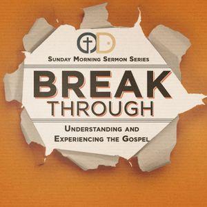 Break Through: Part 33- Gospel Mission