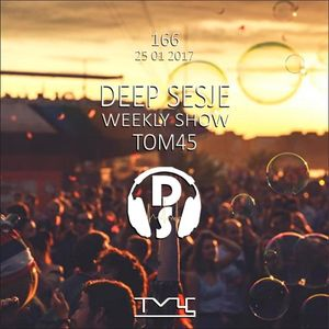 Deep Sesje Weekly Show 166 mixed by TOM45