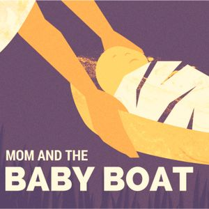 Mom and the Baby Boat