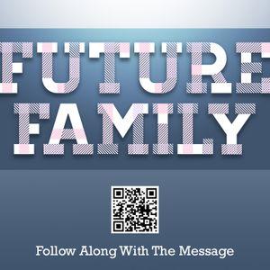 Future Family - Life-Changing Faith