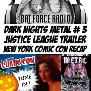 BatForceRadioEp091: Dark Nights: Metal # 3 and the Justice League Trailer!