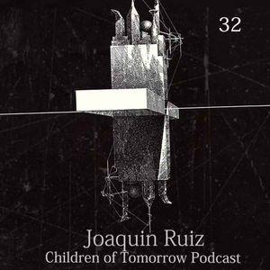 Children Of Tomorrow's Podcast 32 - Joaquin Ruiz