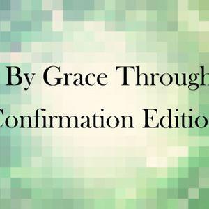 Saved by Grace Through Faith - Confirmation Edition