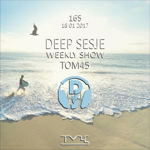 Deep Sesje Weekly Show 165 mixed by TOM45