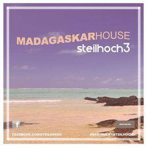 Steilhoch3 - MADAGASKARHOUSE (Mixtape) FREE DOWNLOAD