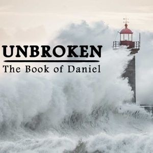 Unbroken: Week 3 - God is Lord of All