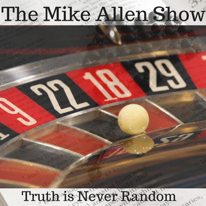 Mike Allen Show 02/14/17 - When it comes to forever, the struggle is real - why God's second try is