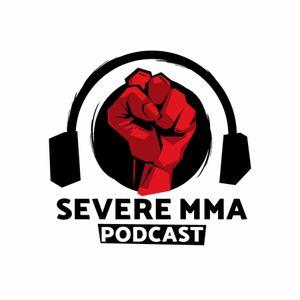 Episode 138 - Severe MMA Podcast