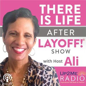 There is Life After Layoff Show with Host Ali & Special Guest Glenn Jones