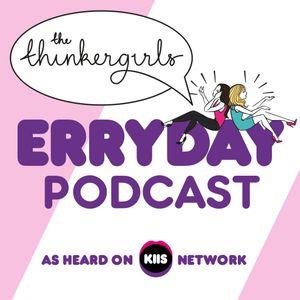 The Thinkergirls Erryday Podcast - Friday 22nd September 2017