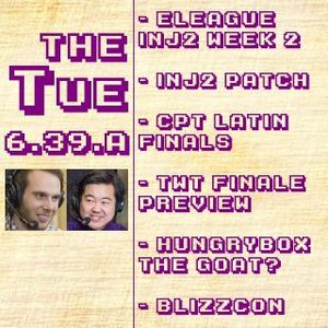 Tuesday 6.39.A: ELEAGUE, Inj2 Patch, CPT Latin Finals, Hungrybox: GOAT?, BlizzCon, Etc. (2017-11-07)