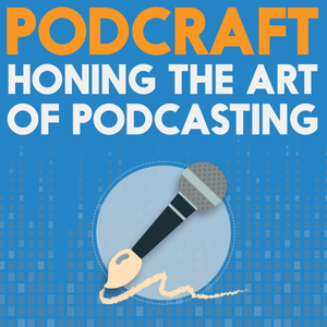 Scripting & Planning Highly-Produced Podcasts | Podcraft 903