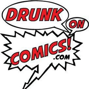 Drunk On Comics Episode 243
