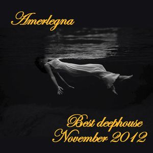 Amerlegna - Best deephouse tunes of November 2012 (live @Antwerp - Belgium)