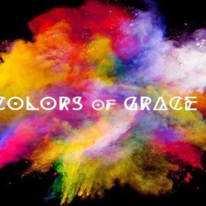 4-23-17 Colors of Grace Week 3 - Audio