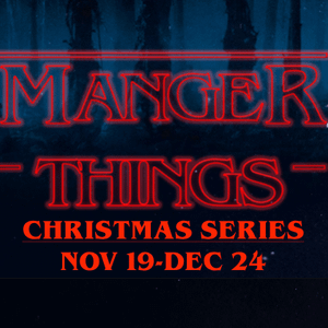 Manger Things – Chapter 5