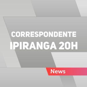 Correspondente Ipiranga 20h - 09/07/2017