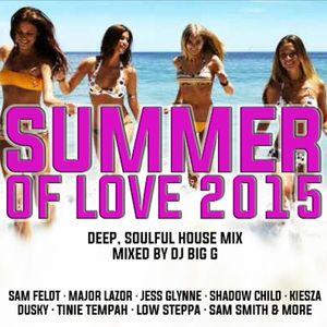 Big G - Summer Of Love 2015 House Mix