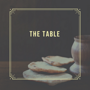The Table: Come... Part Two - Audio