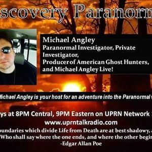 Discovery Paranormal w/ Michael Angley May 09 2017