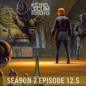 Rebel Scum Radio - 2017 TV Show Preview Episode - S02E12.5