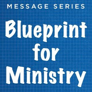 Blueprint For Ministry: Connect