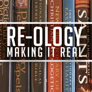 Re-ology - Making it real - Real Faith