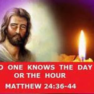 The Day & Hour no man Knows Part 1