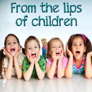 From the Lips of Children
