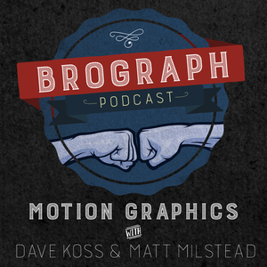 Brograph Motion Graphics Podcast 090