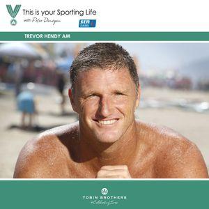 Trevor Hendy's Sporting Life