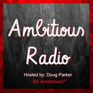 Robert Klinck, Guest on Ambitious Radio with host Doug Parker – Episode 74