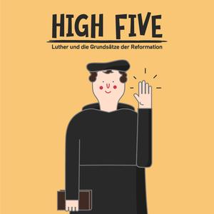 26.03.2017 High Five - Luther und die Grundsätze der Reformation