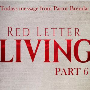 Red Letter Living part 6