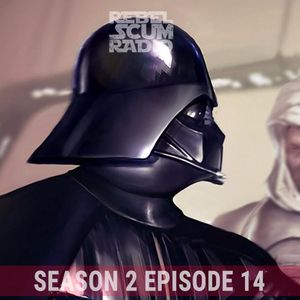 Rebel Scum Radio -Star Wars Celebration wish list, Episode 8+9 News, Iron Fist, Nintendo Mini S02E14