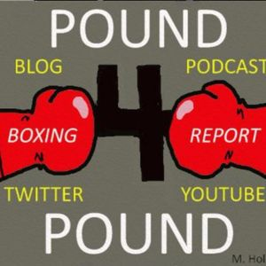 "Pound 4 Pound Boxing Report #181 - Is Terence ""Bud"" Crawford Now Number One Pound 4 Pound?"