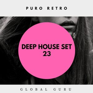 PURO RETRO DEEP HOUSE SET 23 - GLOBAL GURU