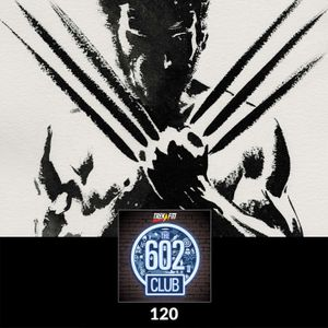 The 602 Club : 120: The Hugh Jackman Experience