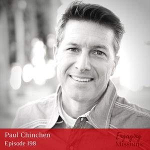 The Great Value of Relationships in Missions, with Paul Chinchen – EM198