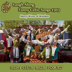 Laugh Along, Funny Celtic Songs #303