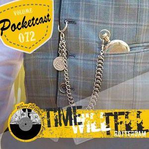 Pocketcast Volume 072 l Time Will Tell l Rotterdam, Netherlands