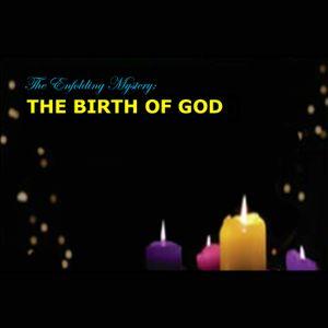 The Birth of God, Ken Dueck, December 25, 2017