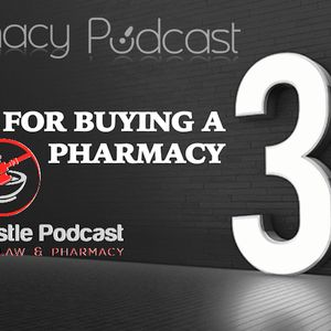 3 Tips for Buying a Pharmacy - Pharmacy Podcast Episode 426