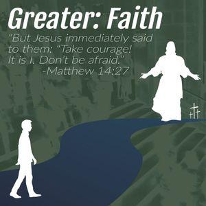 Greater: Faith - CLC Fishers